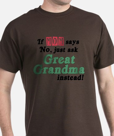 Just Ask Great Grandma! T-Shirt