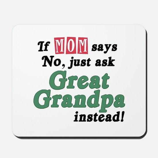 Just Ask Great Grandpa! Mousepad
