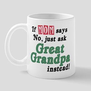Just Ask Great Grandpa! Mug