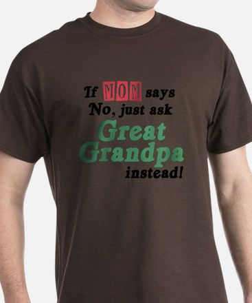 Just Ask Great Grandpa! T-Shirt