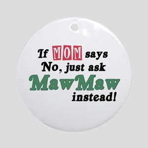 Just Ask MawMaw! Ornament (Round)