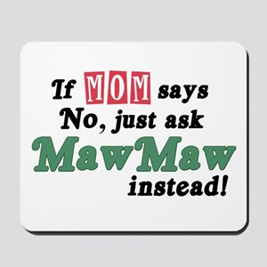 Just Ask MawMaw! Mousepad