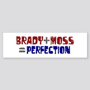 Brady to Moss Perfection Bumper Sticker