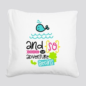 The Adventure Begins Square Canvas Pillow