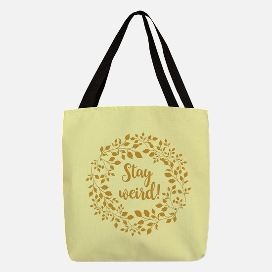 STAY WEIRD! Polyester Tote Bag