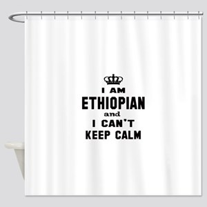 I am Ethiopian and I can't keep cal Shower Curtain