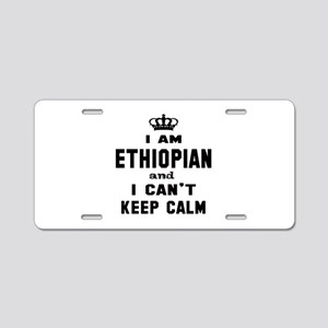 I am Ethiopian and I can't Aluminum License Plate