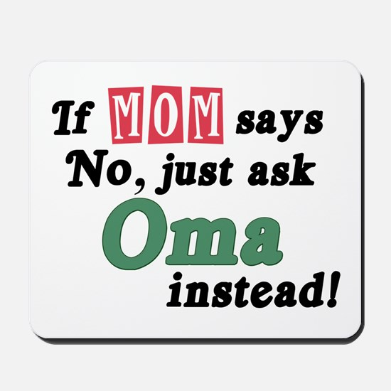 Just Ask Oma! Mousepad