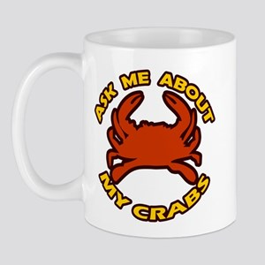 Ask Me About My Crabs Mug