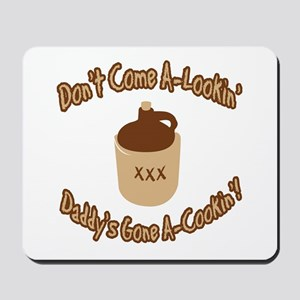 Don't Come A-Lookin' Mousepad