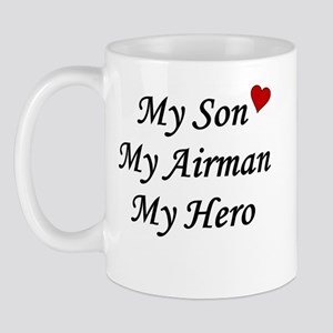 My Son, My Airman, My Hero Mug