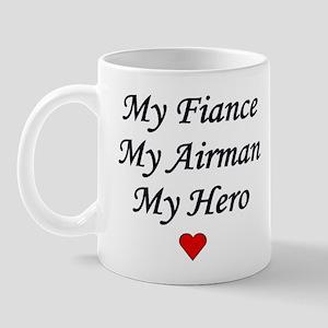 My Fiance, My Airman, My Hero Mug