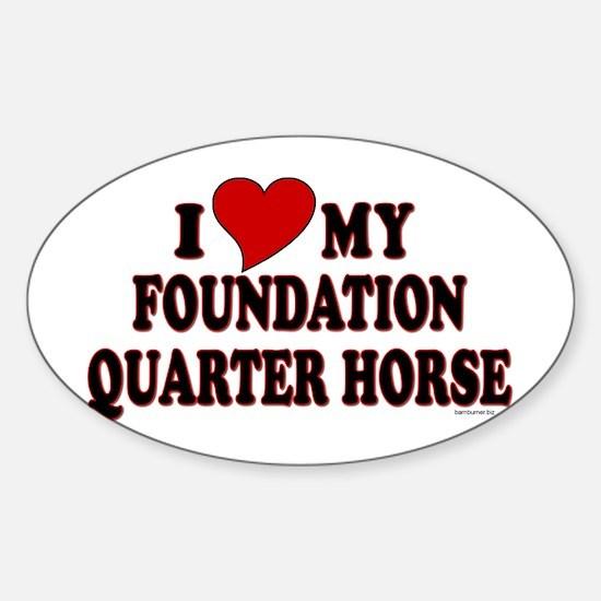 """I Love My Foundation Quarter Horse"" Decal"