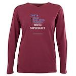 Lets Std Wht Suprmcy1 - Plus Size Long T-Shirt