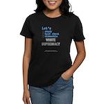 Lets Std Wht Suprmcy1 - Dark T-Shirt (w)