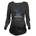 Lets Std Wht Suprmcy1 Long Slv Maternity T-Shirt