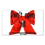 Dont Open Til ______ Sticker (Rectangle)
