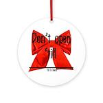 Dont Open Til ______ Ornament (Round)