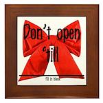 Dont Open Til ______ Framed Tile