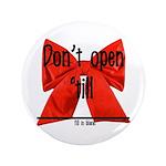 "Dont Open Til ______ 3.5"" Button (100 pack)"