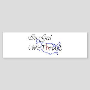 We Trust Bumper Sticker