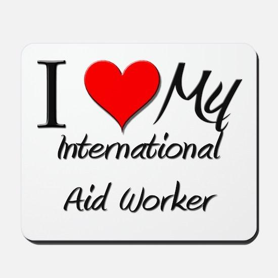 I Heart My International Aid Worker Mousepad