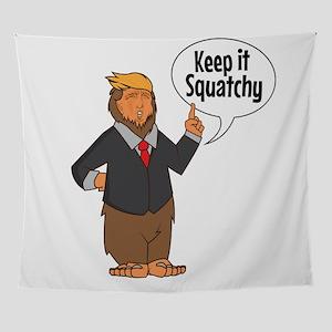 Keep It Squatchy , SASQUATCH BIGFOOT Wall Tapestry