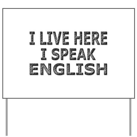 Live Here-Speak English Yard Sign