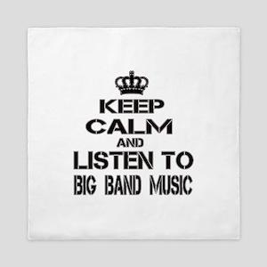 Keep Calm And Listen to Big Band Music Queen Duvet