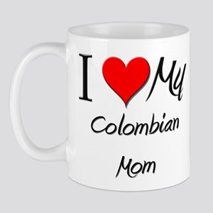 I Love My Colombian Mom Mug