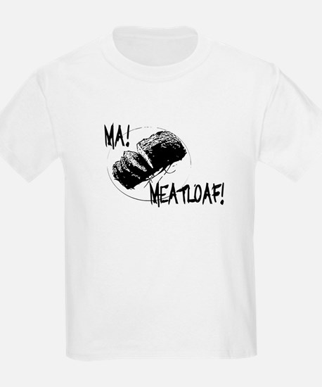 Ma Meatloaf! T-Shirt