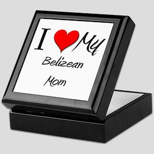 I Love My Belizean Mom Keepsake Box