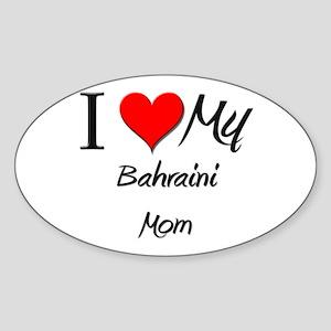 I Love My Bahraini Mom Oval Sticker