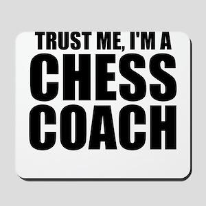 Trust Me, I'm A Chess Coach Mousepad