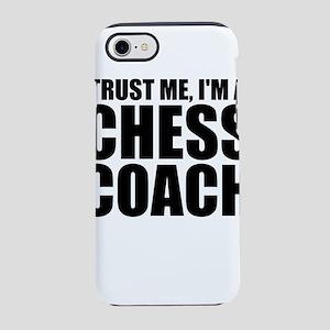 Trust Me, I'm A Chess Coach iPhone 8/7 Tough C