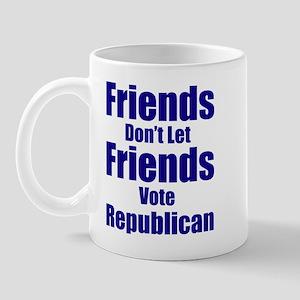 Friends Don't Let Friends... Mug