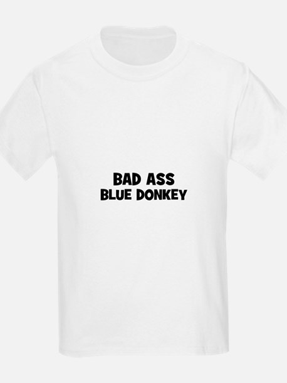 Bad Ass Blue Donkey T-Shirt