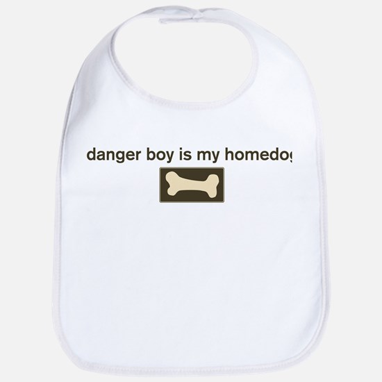 Danger Boy is my homedog Bib