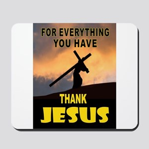 THANK YOU JESUS Mousepad