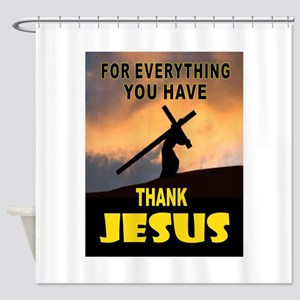 THANK YOU JESUS Shower Curtain