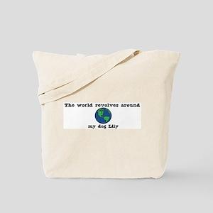 World Revolves Around Lily Tote Bag