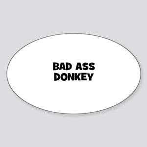 Bad Ass Donkey Oval Sticker