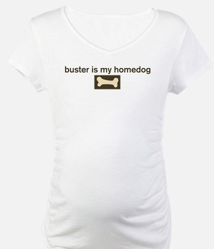 Buster is my homedog Shirt