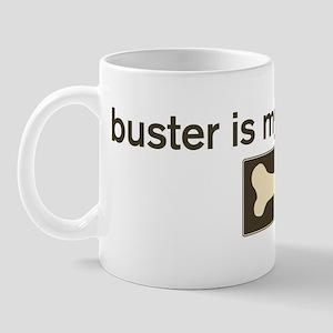Buster is my homedog Mug