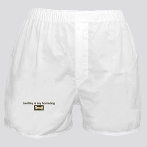 Bentley is my homedog Boxer Shorts