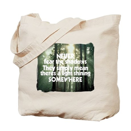 Never Fear The Shadows - Faith Tote Bag