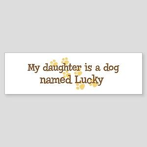 Daughter named Lucky Bumper Sticker