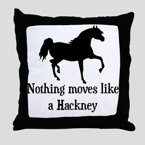 Nothing Moves Like A Hackney Throw Pillow