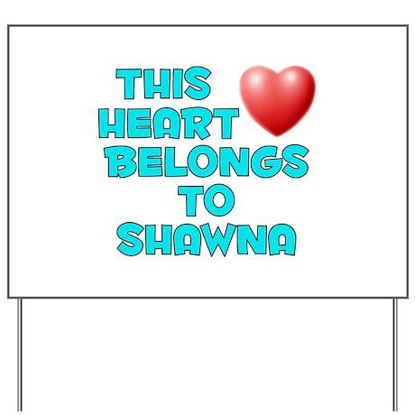 This Heart: Shawna (E) Yard Sign