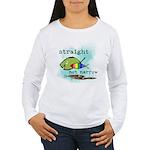 Straight But Not Narrow Women's Long Sleeve T-Shir
